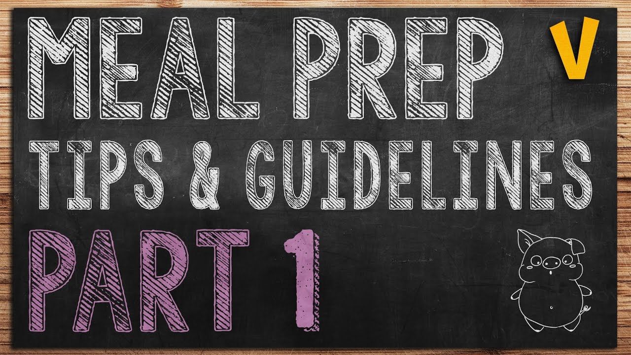 Meal Prep Tips and Guidelines - Meal Size and Containers