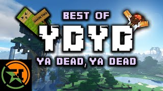 The Very Best of Ya Dead, Ya Dead (YDYD) | Achievement Hunter Funny Moments | AH Minecraft