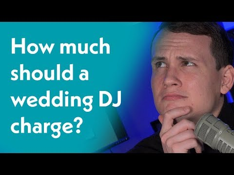 How much should you charge to DJ a wedding? Wedding DJ School Podcast - Episode 5