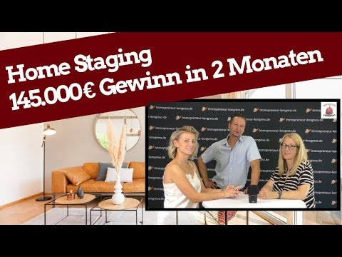 Immobilien Home Staging - 145000 Euro Gewinn in 2 Monaten