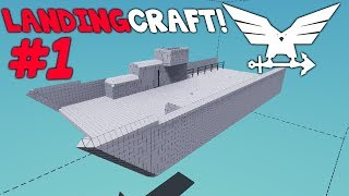 Getting The Shape!  -  Landing Craft -  Stormworks: Build and Rescue  -  Part 1