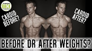 Should You Do Cardio Before Or After Your Weights? #TBT