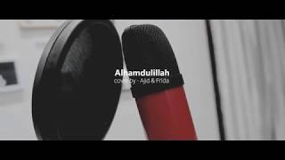 Download Alhamdulillah - Too Phat ft Dian Sastro - (Cover by ajid ft Frida) Mp3