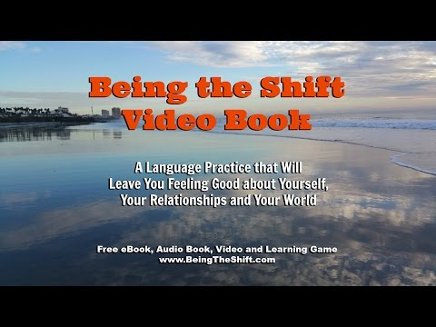 Being the Shift - Full Book on Video
