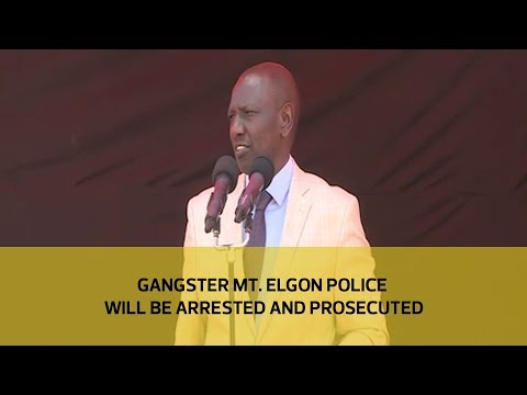 Gangster Mt. Elgon police will be arrested and prosecuted