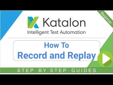 Katalon Studio 5 - How to Record and Replay