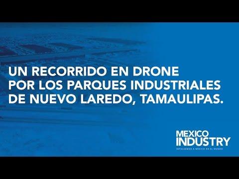 UN RECORRIDO EN DRONE POR LOS PARQUES INDUSTRIALES DE NUEVO LAREDO TAMAULIPAS | MEXICO INDUSTRY