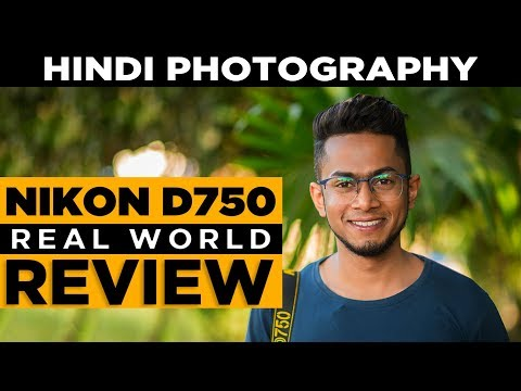 Nikon D750 Hindi Review | 2018 | Learn Hindi Photography | फ़ोटोग्राफ़ी