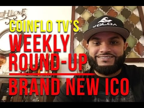 Weekly Round-Up-Good & Bad News, Brand New ICO That you need to know about!
