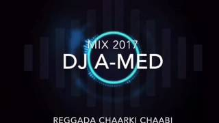 2018 DJ A-Med Mix(Reggada ChaarKi Chaabi)
