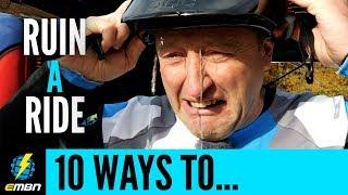 10 Ways To Ruin An E-Bike Ride   Things Not To Do On An E-MTB