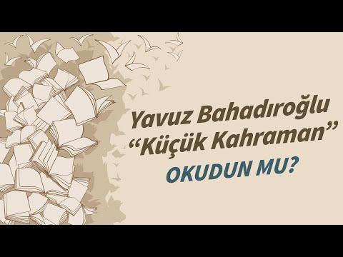 """Yavuz Bahadıroğlu - Küçük Kahraman """"Okudun mu?"""""""