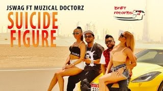 Download Hindi Video Songs - J Swag  Ft Sukh E Muzical Doctorz  Suicide Figure  Official Video HD