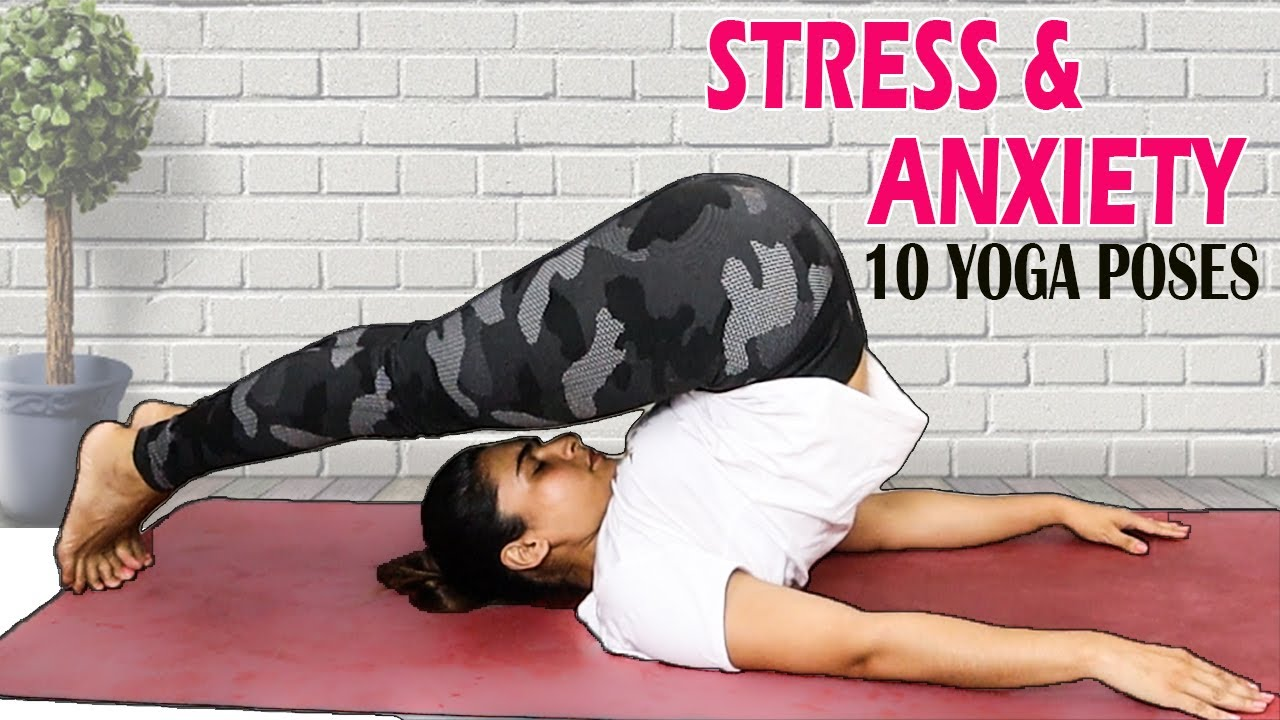 46 BEST YOGA POSES TO REDUCE STRESS AND DEPRESSION  Best exercise to  reduce anxiety