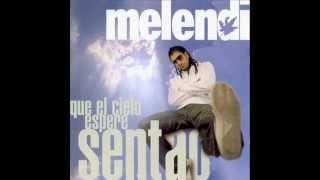 Melendi - Que el cielo espere sentao