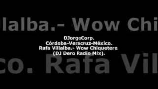 GenteDJ Rafa Villalba.- Wow Chiquetere (DJ Dero Radio Mix).