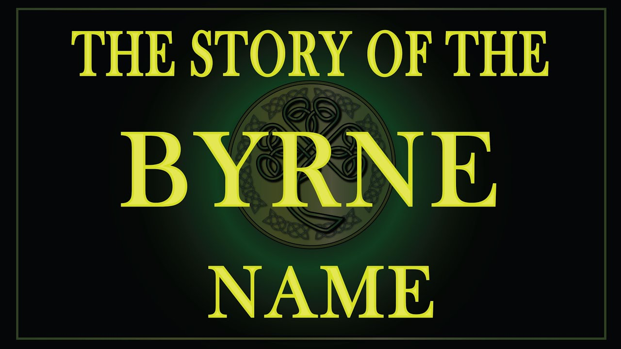 The story of the Irish name Byrne, O'Byrne and Byrnes ...