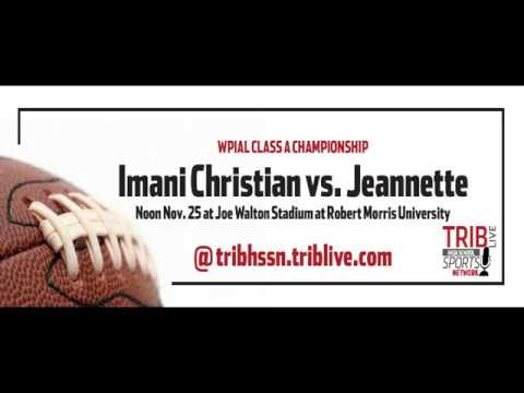 WPIAL Football Class 1-A Championship - Jeannette vs Imani Christian
