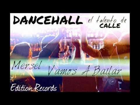 Mersel Vamos a bailar.mp3 ( DanceHall )