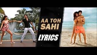 Aa toh sahi Lyrics | Judwaa 2 | Varun Dhawan | Jacqueline Fernandez | Taapsee Pannu