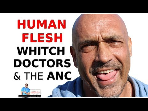 DT - flesh eating people, sangoma's & the ANC