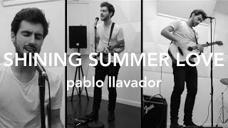 """Shining Summer Love"" - Pablo Llavador"