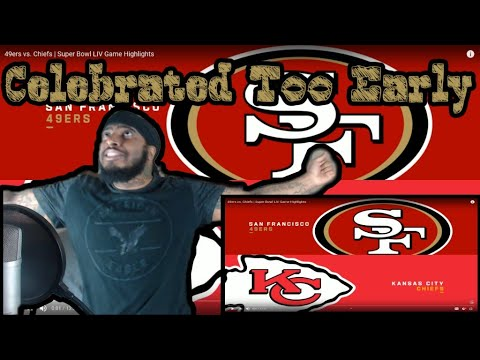 CELEBRATED TOO EARLY! 49ers vs. Chiefs | Super Bowl LIV Game Highlights (Reaction)