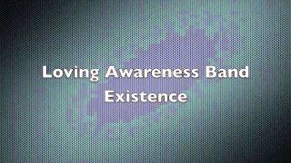 Loving Awareness Band - Existence (From CD)