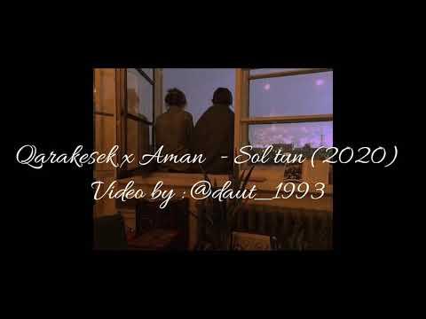 Qarakesek x Aman - Сол Түн (2020) [текст видео]