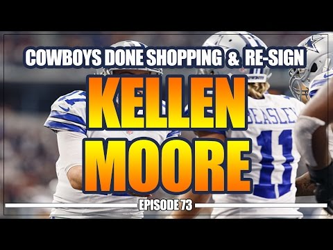 Dallas Cowboys Re-Sign Kellen Moore and Cowboys Done Shopping