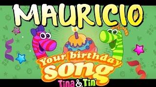 Tina&Tin Happy Birthday MAURICIO 🦖 🦕(Personalized Songs For Kids) 🐣 🐶 🐱