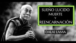 Dalai Lama-Sueño Lucido, Muerte y Reencarnación