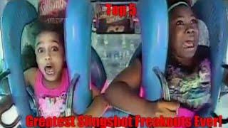 top 5 slingshot freakouts