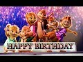 Top Chipmunks Happy Birthday Song [2018] | Funny Birthday Song
