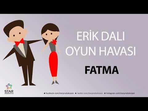Erik Dalı FATMA - İsme Özel Oyun Havası