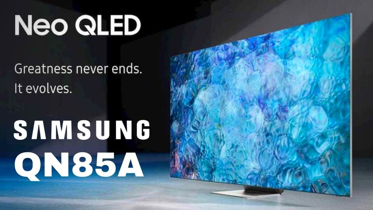 Samsung QN85A Neo QLED 4K Smart TV Review - YouTube
