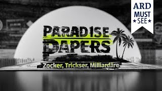 Paradise Papers – Zocker, Trickser, Milliardäre