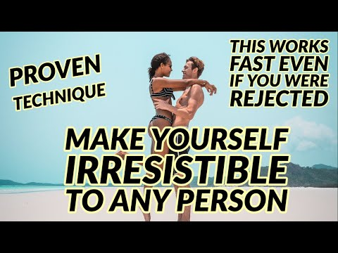 EXACT STEPS to be IRRESISTIBLE to ANY PERSON (even if you were rejected) - Law of attraction