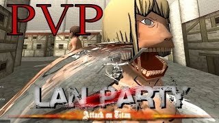 Attack on Titan PVP New Titans! - LAN Party