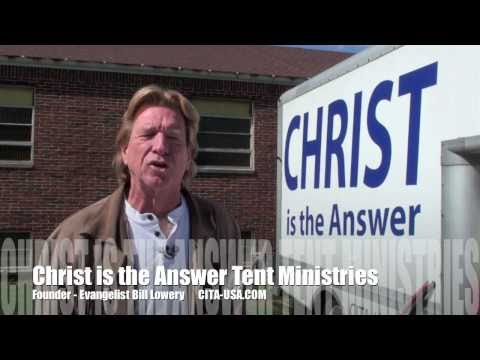 Bill Lowery Christ is the Answer Tent Ministries