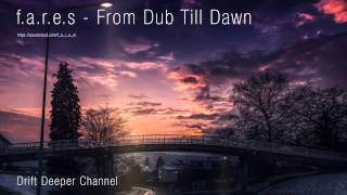 f.a.r.e.s - From Dub Till Dawn