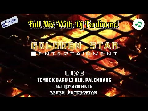 Full Mix Golden Star Live Tembok Baru 13 Ulu Palembang