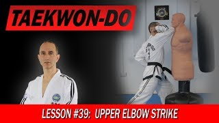 Upper Elbow Strike (Wi Palkup Taerigi) - Taekwon-Do Lesson #39