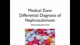 Medical Zone - Differential Diagnosis of Nephrocalcinosis