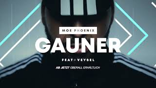 MOE PHOENIX feat. VEYSEL - GAUNER (prod. by Ghana Beats)