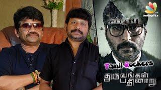 Tamil Rockers decides what movies should run in theatres | Dhuruvangal Pathinaaru, J K Rithesh