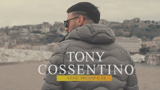 Tony Cossentino - Vene Primm' E Te (Video Ufficiale 2019)
