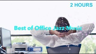 Office Jazz & Office Jazz Instrumental: BEST 2 HOURS of Office Jazz Playlist Mix