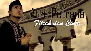 Atra Petrana - Fitrah dan Cinta | Audio