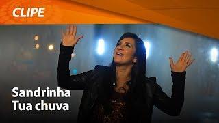 Sandrinha - Tua Chuva [ CLIPE OFICIAL ]